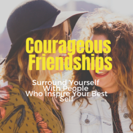 Courageous Friendships