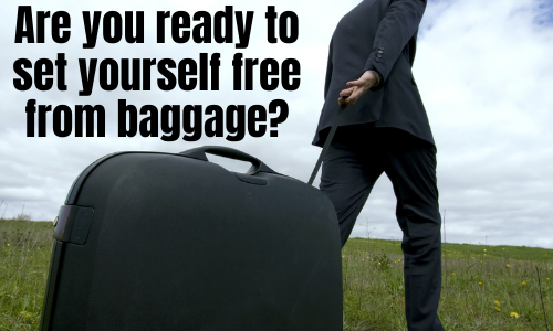 Are You Ready to Set Yourself Free from Your Baggage
